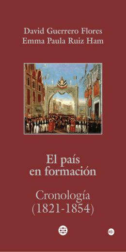 El país en formación Cronología (1821-1854)
