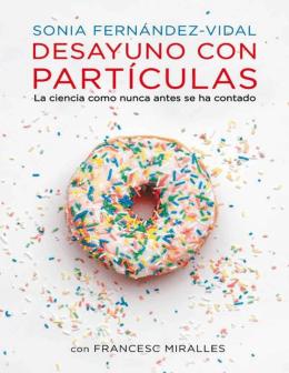 Desayuno con Partículas – Sonia Fernández-Vidal