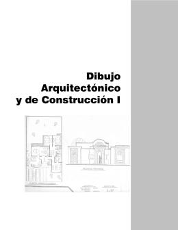 Dibujo Arquitectónico y de Construcción I