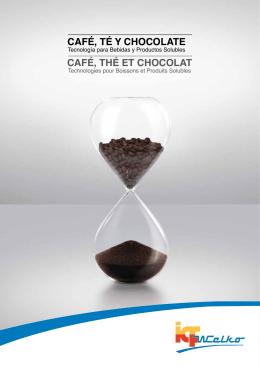 Café, Thé eT ChoColaT Café, Té y ChoColaTe
