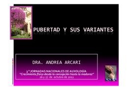 Pubertad y sus variantes. Dra. Andrea Arcari
