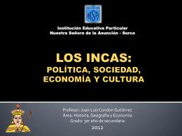 LOS INCAS: POLÍTICA, SOCIEDAD, ECONOMÍA Y CULTURA