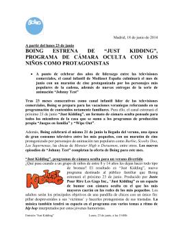 "BOING ESTRENA DE ""JUST KIDDING"", PROGRAMA DE CÁMARA"