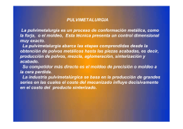PULVIMETALURGIA La pulvimetalurgia es un proceso de