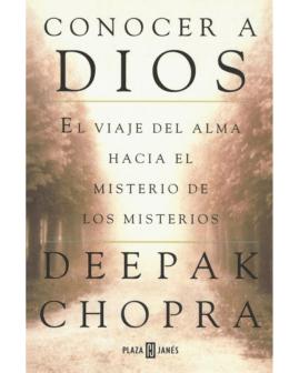 Deepak Chopra - Conocer a Dios