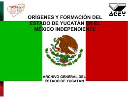 orígenes y formación del estado de yucatán en el méxico