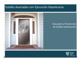 Estafas Asociadas con Ejecución Hipotecaria: