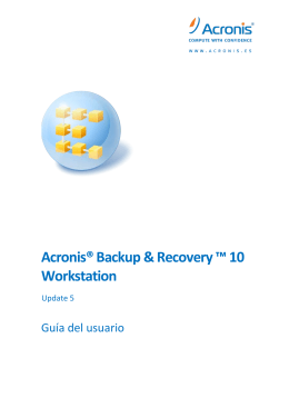 Acronis® Backup & Recovery ™ 10 Workstation