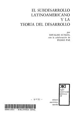 el subdesarrollo latinoamericano y la teoria del desarrollo