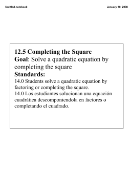 12.5 Completing the Square Goal: Solve a quadratic equation by
