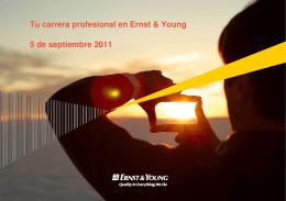 Tu carrera profesional en Ernst & Young 5 de septiembre 2011