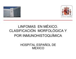 LINFOMAS EN MEXICO. CLASIFICACION MORFOLOGICA Y POR