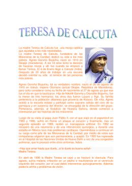 La madre Teresa de Calcuta fue una monja católica que ayudaba a