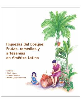 Riquezas del bosque: frutas, remedios y artesanias en America