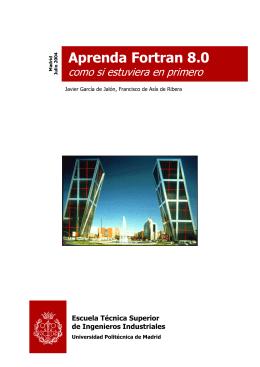 Aprenda Fortran 8.0 - Universidad Politécnica de Madrid