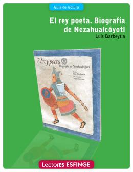 El rey poeta. Biografía de Nezahualcóyotl