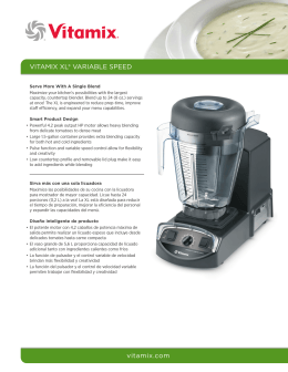 Vitamix xL® VariabLe Speed vitamix.com