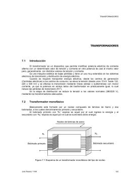 TRANSFORMADORES 7.1 Introducción 7.2 Transformador