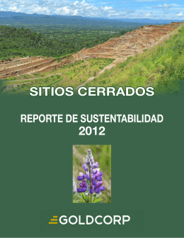 SITIOS CERRADOS 2012 - Goldcorp 2014 Sustainability Report