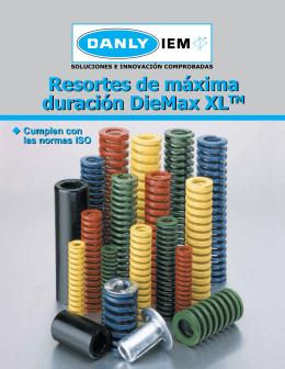 Resortes de máxima duración DieMax XLTM