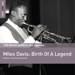 Miles Davis: Birth Of A Legend