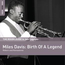 Miles Davis: Birth Of A Legend