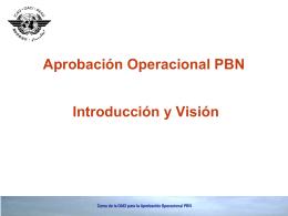 Aprobación Operacional PBN Introducción y Visión