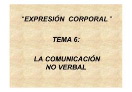 """""""EXPRESIÓN CORPORAL """" TEMA 6: Ó LA COMUNICACIÓN NO"""