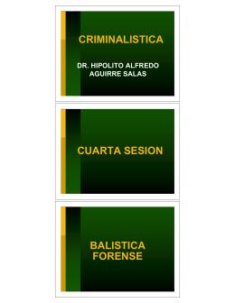 CRIMINALISTICA CUARTA SESION BALISTICA FORENSE