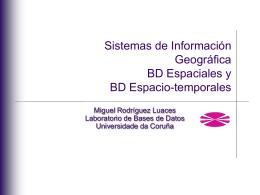 Sistemas de Información Geográfica BD Espaciales y BD Espacio