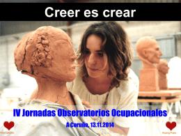 (Elche). Creer es crear.