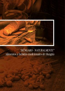 """""""HÚNGARO - NATURALMENTE"""" Alimentos y bebidas tradicionales"""