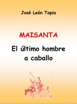 Maisanta, el último hombre a caballo - See