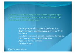 Cariotipo masculino y fenotipo femenino. Riñón ectópico o agenesia
