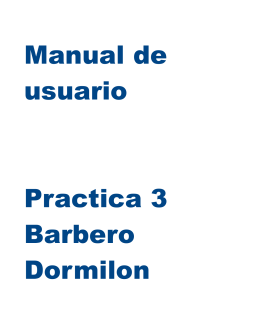 Manual de usuario Practica 3 Barbero Dormilon