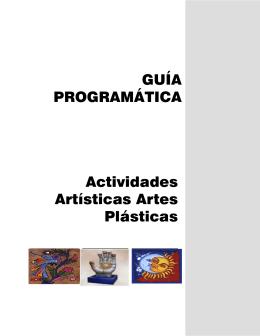 GUÍA PROGRAMÁTICA Actividades Artísticas Artes Plásticas