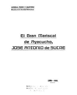 El Gran Mariscal de Ayacucho, José Antonio de Sucre /