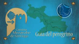 Guía del peregrino  - Camino Mozárabe de Santiago