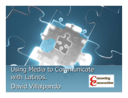 Using Media to Communicate with Latinos. Using Media to