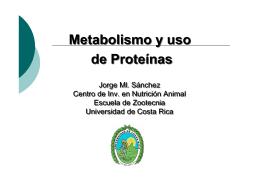 Metabolismo y uso de Proteínas Metabolismo y uso de