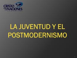 LA JUVENTUD Y EL POSTMODERNISMO