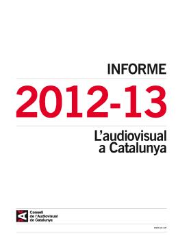 Informe sobre l`audiovisual a Catalunya 2012-2013