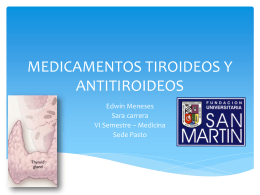 MEDICAMENTOS TIROIDEOS Y ANTITIROIDEOS