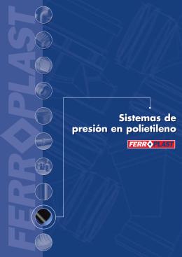 Sistemas de presión en polietileno Sistemas de presión