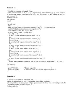Ejemplo 1: /* Escribir un programa en lenguaje C que: Lea los