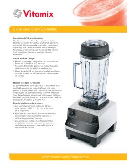 Drink Machine two-speeD www.vitamix.com/foodservice