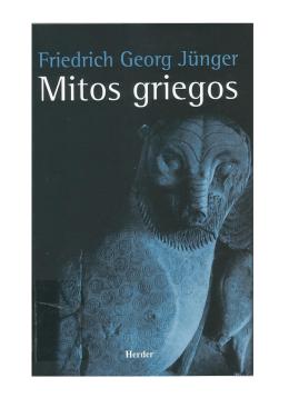 Friedich Georg Junger - Mitos Griegos