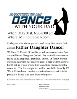 … WITH YOUR DAD annual Father Daughter Dance!
