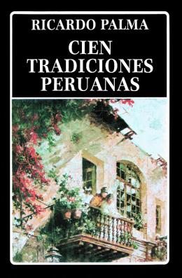 CIEN TRADICIONES PERUANAS