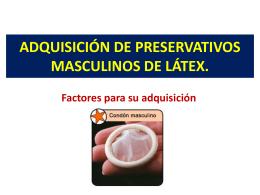 ADQUISICIÓN DE PRESERVATIVOS MASCULINOS DE LÁTEX